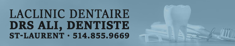 Laclinic Dentaire Drs Ali - Dentiste Ville Saint-Laurent
